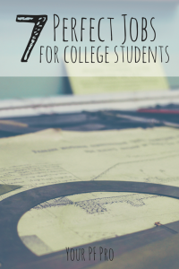 Looking for a job in college? Here are 7 jobs perfect for college students because of flexibility and/or pay.