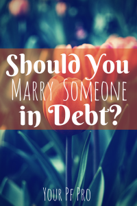 Is your future spouse entering the marriage with debt? Before getting married, take into account these debt considerations.