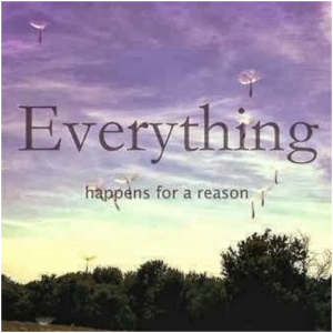 everygthing happens for a reason