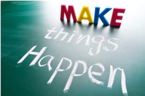 make things happens