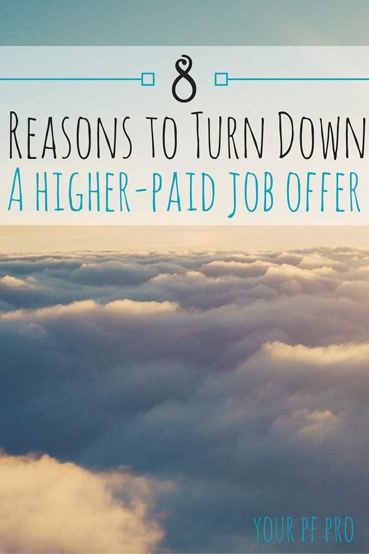 8 Reasons To Turn Down A Higher Paid Job Offer