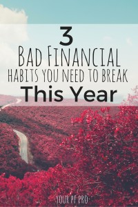 3 Bad Financial Habits You Need to Break This Year
