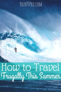Think summer travel is too expensive? Think again! Here are a few ways to have a frugal summer!