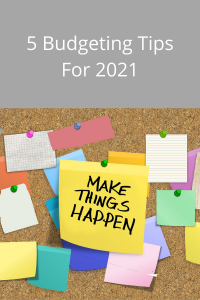 Are you eager to be financially stable in 2021? Here are 5 budgeting tips that will help you do just that. What are you saving for in 2021?