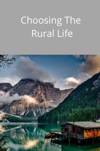 choosing to live the rural life.